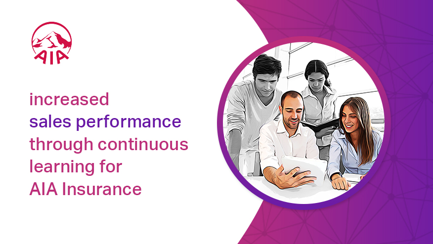 Increased sales performance through continuous learning for AIA insurance group